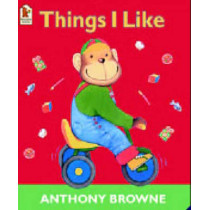 Things I Like by Anthony Browne, 9780744598582