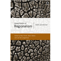 Global Politics of Regionalism: Theory and Practice by Mary Farrell, 9780745322629
