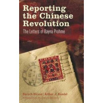Reporting the Chinese Revolution: The Letters of Rayna Prohme by Baruch Hirson, 9780745326429