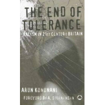 The End of Tolerance: Racism in 21st Century Britain by Arun Kundnani, 9780745326450