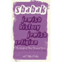 Jewish History, Jewish Religion: The Weight of Three Thousand Years by Israel Shahak, 9780745328409