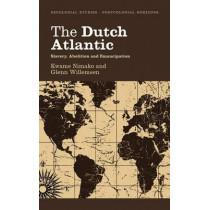 The Dutch Atlantic: Slavery, Abolition and Emancipation by Kwame Nimako, 9780745331072