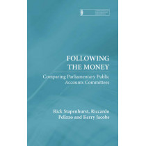 Following the Money: Comparing Parliamentary Public Accounts Committees by Rick Stapenhurst, 9780745334363