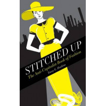 Stitched Up: The Anti-Capitalist Book of Fashion by Tansy E. Hoskins, 9780745334561