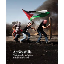 Activestills: Photography as Protest in Palestine/Israel by Vered Maimon, 9780745336695