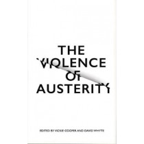 The Violence of Austerity by Vickie Cooper, 9780745399485