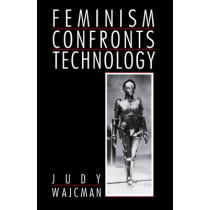 Feminism Confronts Technology by Judy Wajcman, 9780745607788