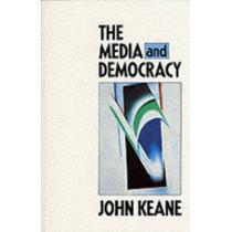 The Media and Democracy by John Keane, 9780745608044