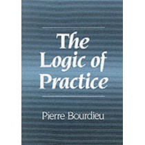 The Logic of Practice by Pierre Bourdieu, 9780745610153