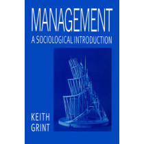Management: A Sociological Introduction by Keith Grint, 9780745611495