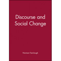 Discourse and Social Change by Norman Fairclough, 9780745612188
