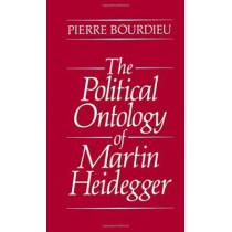 The Political Ontology of Martin Heidegger by Pierre Bourdieu, 9780745617145