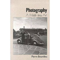 Photography: A Middle-Brow Art by Pierre Bourdieu, 9780745617152
