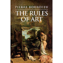 Rules of Art: Genesis and Structure of the Literary Field by Pierre Bourdieu, 9780745617787