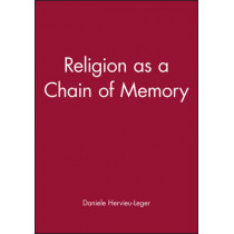 Religion as a Chain of Memory by Daniele Hervieu-Leger, 9780745620473