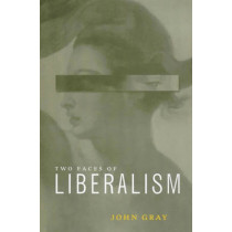 The Two Faces of Liberalism by John Gray, 9780745622590