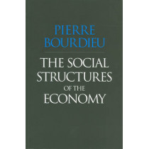 The Social Structures of the Economy by Pierre Bourdieu, 9780745625409