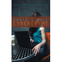 Cybercrime: The Transformation of Crime in the Information Age by David S. Wall, 9780745627366