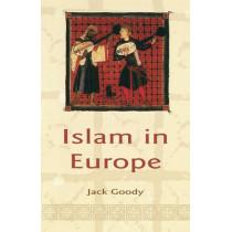 Islam in Europe by Jack Goody, 9780745631936