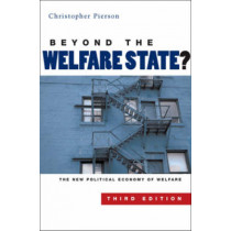 Beyond the Welfare State?: The New Political Economy of Welfare by Christopher Pierson, 9780745635217