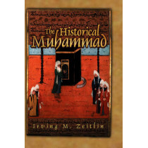 The Historical Muhammad by Irving M. Zeitlin, 9780745639994