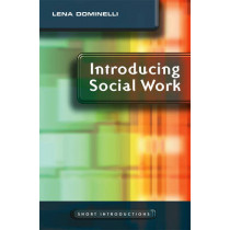 Introducing Social Work by Lena Dominelli, 9780745640860