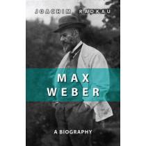 Max Weber: A Biography by Joachim Radkau, 9780745641485