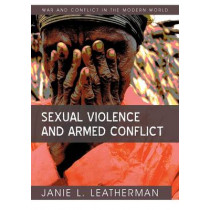 Sexual Violence and Armed Conflict by Janie L. Leatherman, 9780745641881