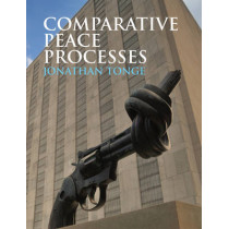 Comparative Peace Processes by Jonathan Tonge, 9780745642901