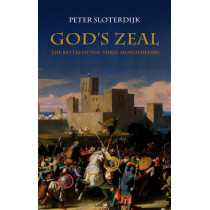 God's Zeal: The Battle of the Three Monotheisms by Peter Sloterdijk, 9780745645063