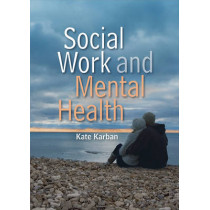 Social Work and Mental Health by Kate Karban, 9780745646114