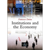 Institutions and the Economy by Francesco Duina, 9780745648293