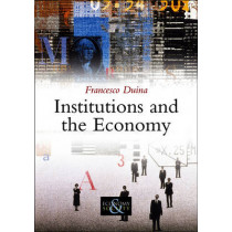 Institutions and the Economy by Francesco Duina, 9780745648309