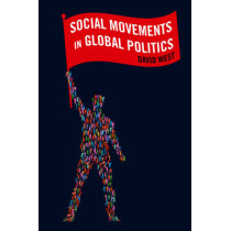 Social Movements in Global Politics by David West, 9780745649603