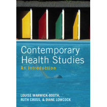 Contemporary Health Studies: An Introduction by Louise Warwick-Booth, 9780745650227