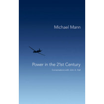 Power in the 21st Century: Conversations with John Hall by Michael Mann, 9780745653235