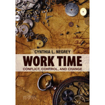 Work Time: Conflict, Control, and Change by Cynthia L. Negrey, 9780745654256