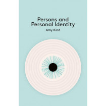 Persons and Personal Identity by Amy Kind, 9780745654324