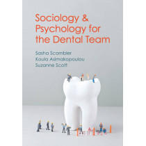 Sociology and Psychology for the Dental Team: An Introduction to Key Topics by Sasha Scambler, 9780745654348