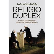 Religio Duplex: How the Enlightenment Reinvented Egyptian Religion by Jan Assmann, 9780745668420