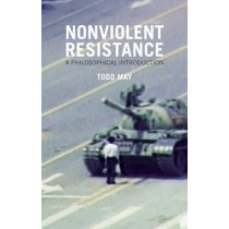 Nonviolent Resistance: A Philosophical Introduction by Todd May, 9780745671192