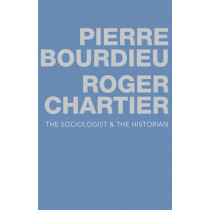 The Sociologist and the Historian by Pierre Bourdieu, 9780745679594