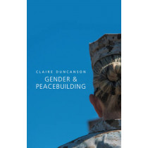 Gender and Peacebuilding by Claire Duncanson, 9780745682525