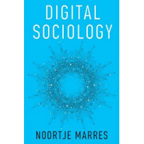 Digital Sociology: The Reinvention of Social Research by Noortje Marres, 9780745684796