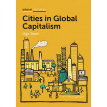 Cities in Global Capitalism by Ugo Rossi, 9780745689678