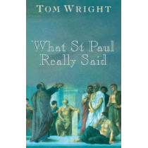What St Paul Really Said by Tom Wright, 9780745937977