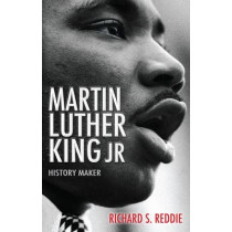 Martin Luther King Jr: History maker by Richard Reddie, 9780745952826
