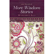 One Hundred More Wisdom Stories by Margaret Silf, 9780745956060