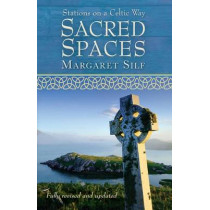 Sacred Spaces: Stations on a Celtic Way by Margaret Silf, 9780745956510
