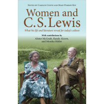 Women and C.S. Lewis: What his life and literature reveal for today's culture by Alister McGrath, 9780745956947